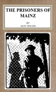 Cover of the book The prisoners of Mainz by Alec Waugh