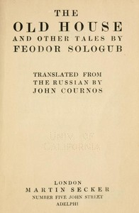 Cover of the book The old house, and other tales by Fyodor Sologub