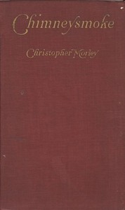 Cover of the book Chimneysmoke by Christopher Morley