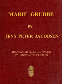 Cover of the book Marie Grubbe, a lady of the seventeenth century by J. P. (Jens Peter) Jacobsen
