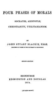 Cover of the book Four phases of morals : Socrates, Aristotle, Christianity, Utilitarianism by John Stuart Blackie