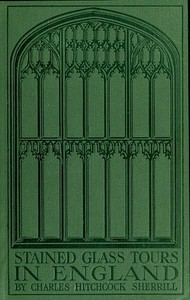 Cover of the book Stained glass tours in England by Charles Hitchcock Sherrill