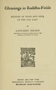 Cover of the book Gleanings in Buddha-fields : studies of hand and soul in the Far East by Lafcadio Hearn