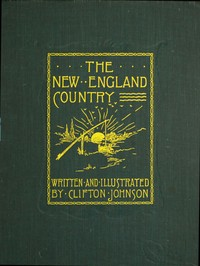 Cover of the book The New England country; by Clifton Johnson