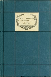 Cover of the book Why I believe in poverty as the richest experience that can come to a boy by Edward William Bok