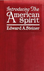 Cover of the book Introducing the American spirit by Edward Alfred Steiner