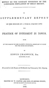 Cover of the book Report on the sanitary conditions of the labouring population of Great Britain. A supplementary report on the results of a special inquiry into the by Edwin Chadwick