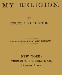 Cover of the book My religion by Leo Tolstoy