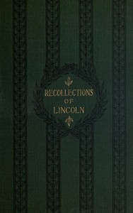 Cover of the book Recollections of Abraham Lincoln, 1847-1865 by Ward Hill Lamon