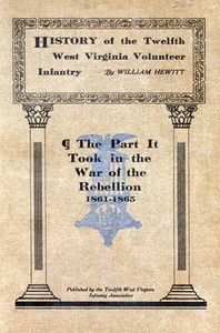 Cover of the book History of the Twelfth West Virginia Volunteer Infantry : the part it took in the War of the Rebellion, 1861-1865 by William Hewitt