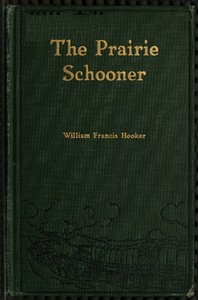 Cover of the book The prairie schooner by William Francis Hooker