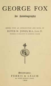 Cover of the book A journal or historical account of the life, travels, sufferings, Christian experiences, and labour of love, in the work of the ministry, of that by George Fox
