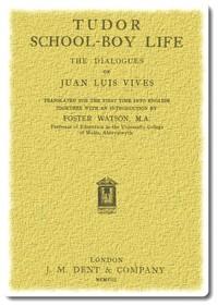 Cover of the book Tudor school-boy life : the dialogues of Juan Luis Vives by Juan Luis Vives