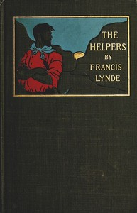 Cover of the book The helpers [microform] by Francis Lynde