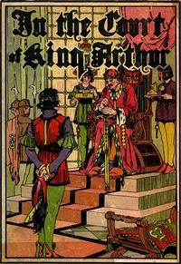 Cover of the book In the Court of King Arthur by Samuel E. Lowe