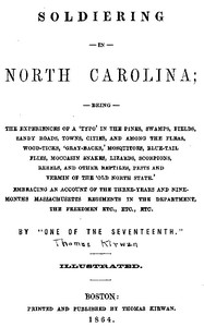 Cover of the book Soldiering in North Carolina; being the experiences of a 'typo' in the pines, swamps, fields, sandy roads, towns, cities, and among the fleas, by Thomas Kirwan