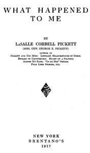 Cover of the book What happened to me by La Salle Corbell Pickett