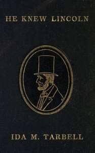 Cover of the book He knew Lincoln by Ida M. (Ida Minerva) Tarbell