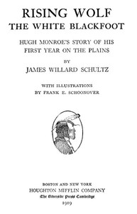 Cover of the book Rising Wolf, the white Blackfoot; Hugh Monroe's story of his first year on the plains by James Willard Schultz