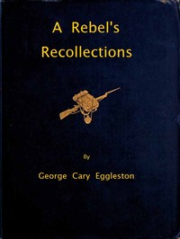 Cover of the book A Rebel's recollections by George Cary Eggleston