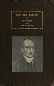 Cover of the book The life and labors of Elias Hicks; by Henry W. Wilbur by Henry Watson Wilbur