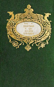 Cover of the book The courtship of Miles Standish, and other poems by Henry Wadsworth Longfellow