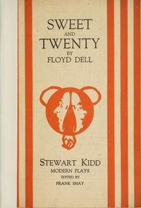 Cover of the book Sweet and twenty; a comedy in one act by Floyd Dell