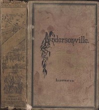 Cover of the book Andersonville : a story of Rebel military prisons, fifteen months a guest of the so-called southern confederacy : a private soldier's experience in by John McElroy