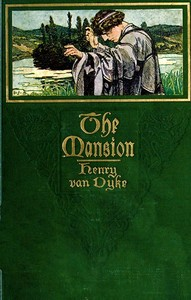 Cover of the book The Mansion by Henry Van Dyke