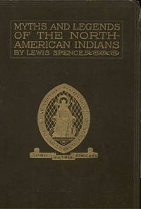 Cover of the book The myths of the North American Indians by Lewis Spence