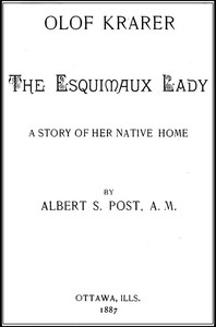 Cover of the book Olof Krarer, the Esquimaux lady : a story of her native home by Olof Krarer