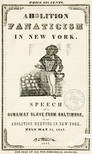 Cover of the book Abolition fanaticism in New York. Speech of a runaway slave from Baltimore, at an abolition meeting in New York, held May 11, 1847 by Frederick Douglass