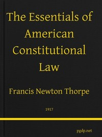 Cover of the book The essentials of American constitutional law by Francis Newton Thorpe