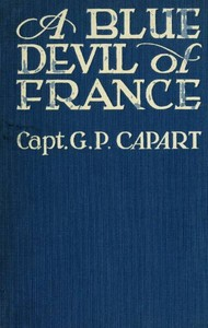 Cover of the book A Blue devil of France; epic figures and stories of the great war, 1914-1918 by Gustav P. Capart