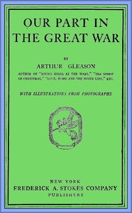 Cover of the book Our part in the great war by Arthur Gleason