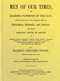 Cover of the book Men of our times; or, Leading patriots of the day by Harriet Beecher Stowe