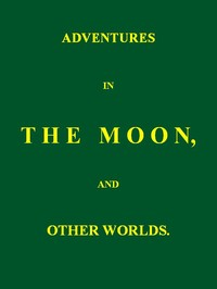 Cover of the book Adventures in the moon; and other worlds by John Russell Russell