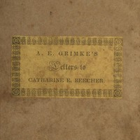 Cover of the book Letters to Catherine E. Beecher, in reply to An essay on slavery and abolitionism, addressed to A. E. Grimke by Angelina Emily Grimke