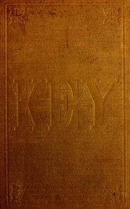 Cover of the book A key to Uncle Tom's cabin; presenting the original facts and documents upon which the story is founded. Together with corroborative statements by Harriet Beecher Stowe
