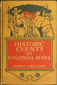Cover of the book Historic events of colonial days by Rupert Sargent Holland