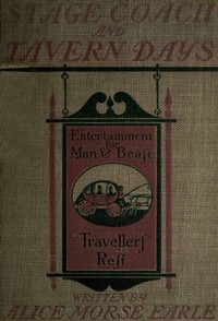 Cover of the book Stage-coach and tavern days by Alice Morse Earle