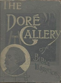 Cover of the book The Doré Gallery of Bible Illustrations, Complete by Unknown