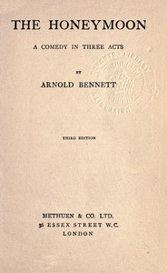 Cover of the book The honeymoon, a comedy in three acts; by Arnold Bennett