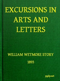 Cover of the book Excursions in art and letters by William Wetmore Story