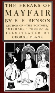 Cover of the book The freaks of Mayfair by E. F. (Edward Frederic) Benson