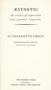 Cover of the book Aesthetic as Science of Expression and General Linguistic by Benedetto Croce