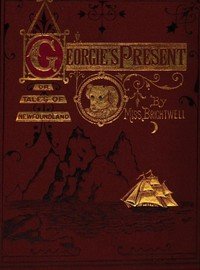 Cover of the book Georgie's Present Tales of Newfoundland by Miss Brightwell
