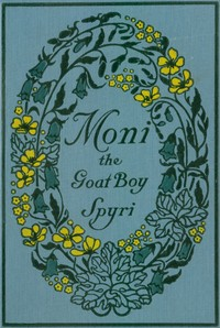 Cover of the book Moni the Goat-Boy by Johanna Spyri