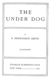 Cover of the book The Under Dog by Francis Hopkinson Smith