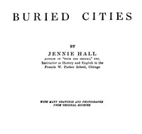 Cover of the book Buried Cities, Complete Pompeii, Olympia, Mycenae by Jennie Hall